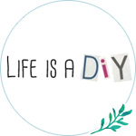 Life is a DIY - blog -