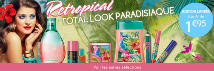 Rétropical, promo Yves Rocher